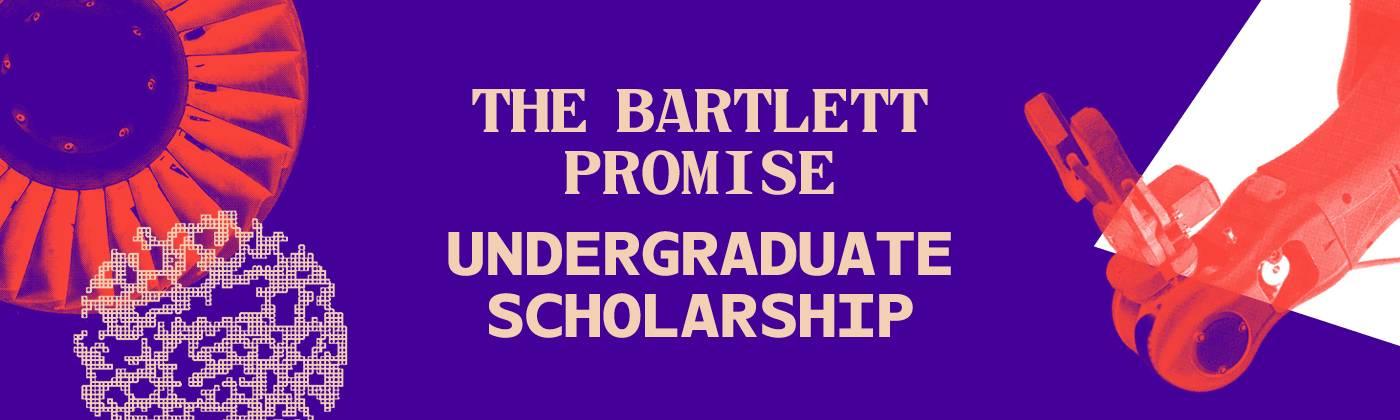 The Bartlett Promise Undergraduate Scholarship