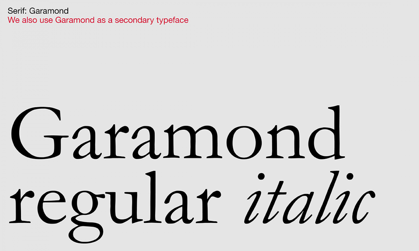 Serif: Garamond – We also use Garamond as a secondary typeface…