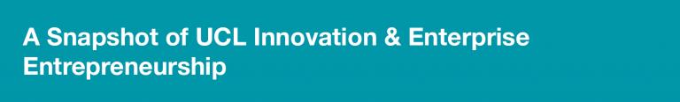 a snapshot of UCL innovation enterprise entrepreneurship