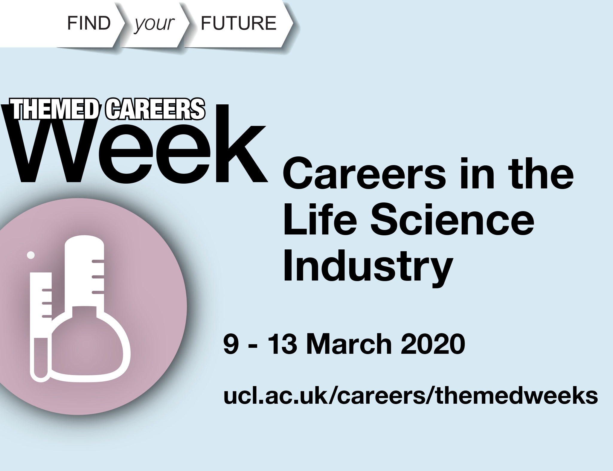Careers in the life science industry, 9 March to 2020, ucl.ac.uk/careers/themedweeks