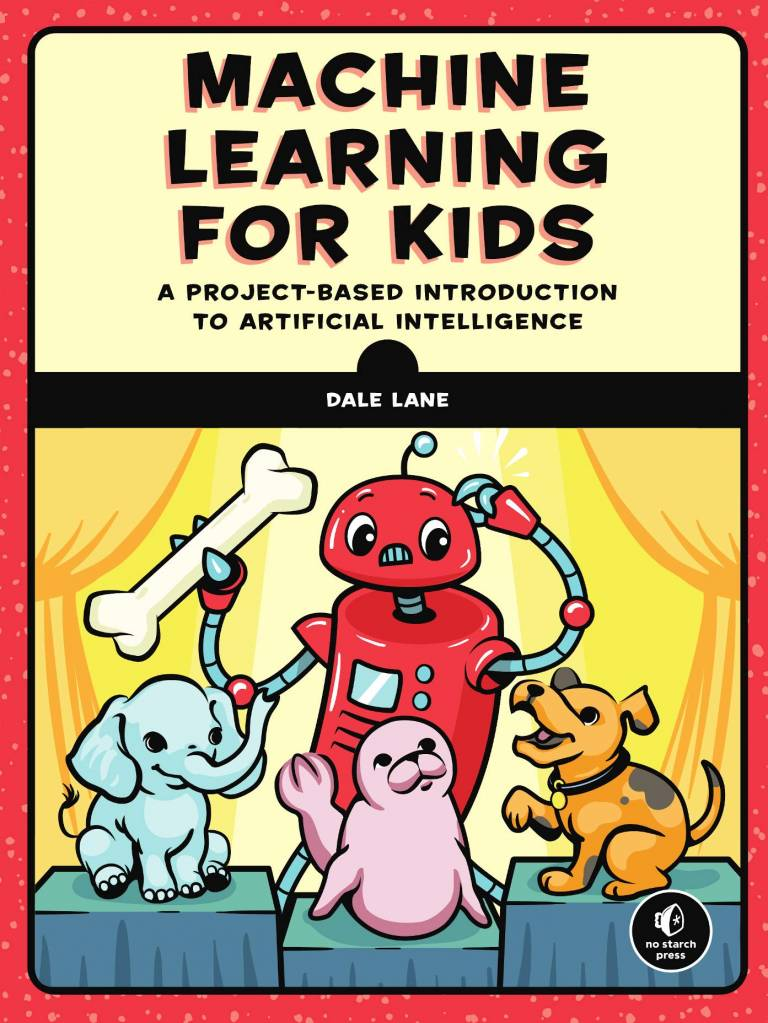 book cover: Machine Learning for Kids by Dale Lane. Shows cartoon graphic of red robot with 3 animals