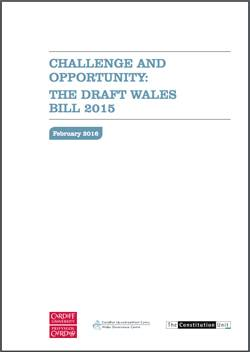 CHALLENGE AND OPPORTUNITY: THE DRAFT WALES BILL 2015 Cover