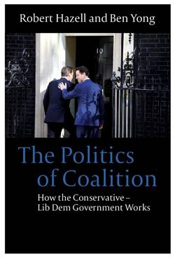 The Politics of Coalition How the Conservative-Lib Dem Government Works