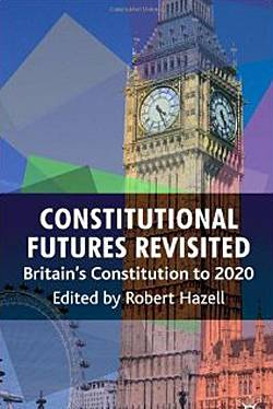 Constitutional Futures Revisited: Britain's Constitution to 2020