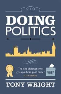 Doing Politics by Tony Wright