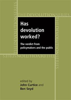 Has devolution worked? The verdict from policy-makers and the public