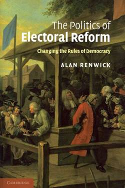 The Politics of Electoral Reform: Changing the Rules of Democracy