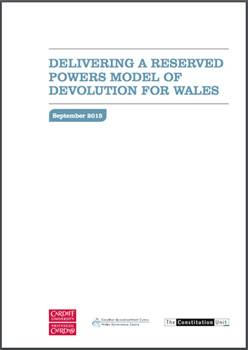 DELIVERING A RESERVED POWERS MODEL OF DEVOLUTION FOR WALES Cover