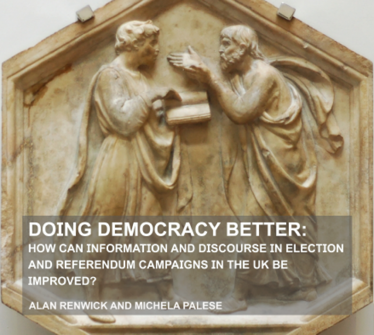 Doing Democracy Better: How Can Information and Discourse in Election and Referendum Campaigns in the UK Be Improved?