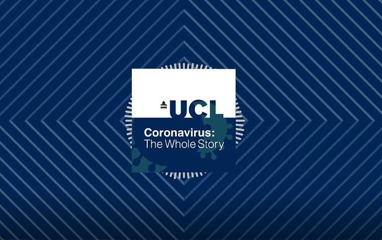 UCL Coronavirus: The Whole Story podcast series banner