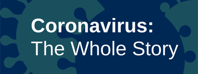 Coronavirus: The Whole Story podcase