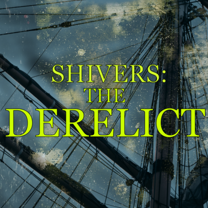 Title 'shivers: the derelict' in green text over a background of a stormy sky