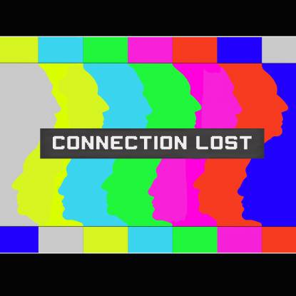 """Silhouettes of faces in neon colours, with the words """"connection lost"""" over the top"""