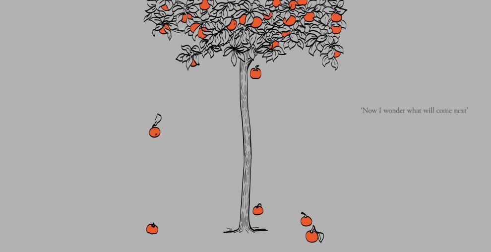 Illustration of a tree outlined on a grey background. Orange fruit are falling on the ground. Text reads: 'Now I wonder what will come next'
