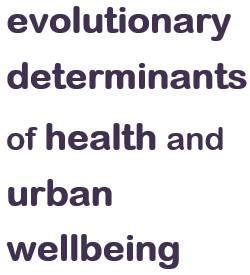 Evolutionary Determinants of Health and Urban Wellbeing