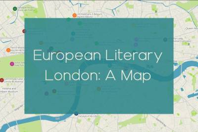 """An illustrated map of central london with multiple colourful dots marking locations. A large teal text box in the center contains the words """"European Literary London: A Map"""""""