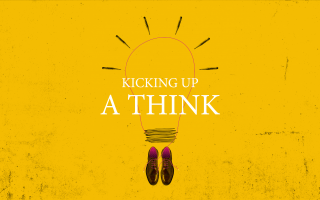 Kicking Up a Think