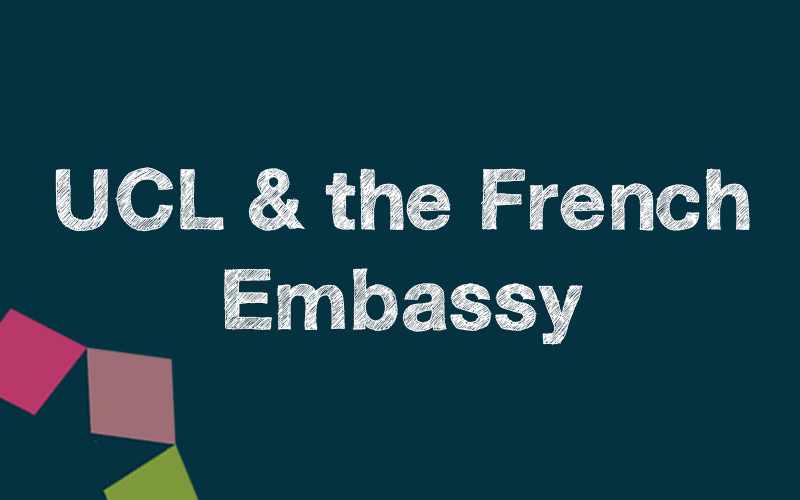 UCL and the French Embassy