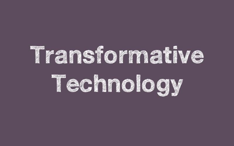 Transformative Tech