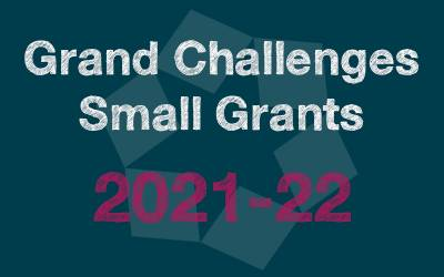 Grand Challenges Small Grants Academic Year 2021 to 2022
