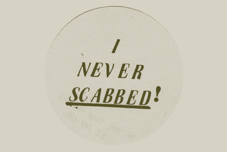 Badge reading 'I never scabbed!'