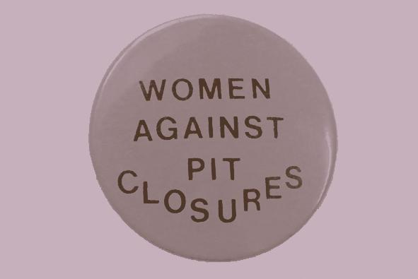 Badge reading 'Women against pit closures'