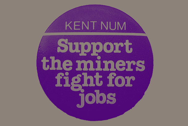 Badge reading 'Kent NUM. Support the miners' fight for jobs.'