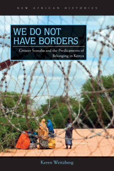Book cover of We Do Not Have Borders, showing Somali women in a Kenyan refugee camp