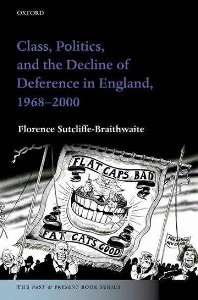 Class, Politics, and the Decline of Deference in England