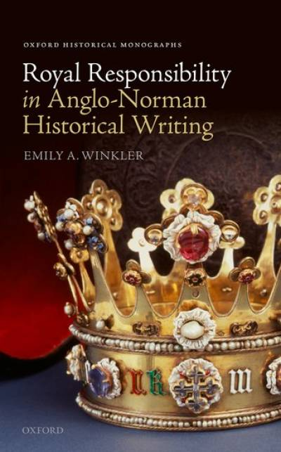 Royal Reponsibility in Anglo-Norman Historical Writing