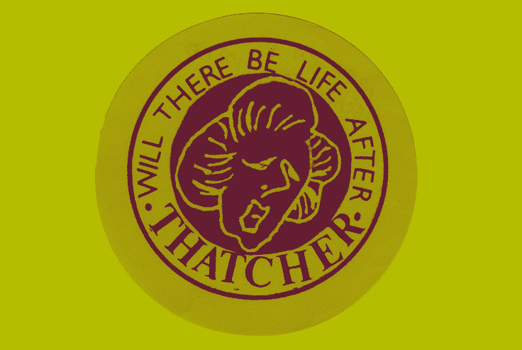 Badge depicting a caricature of Margaret Thatcher. Border text reads 'Will there be life after Thatcher?'