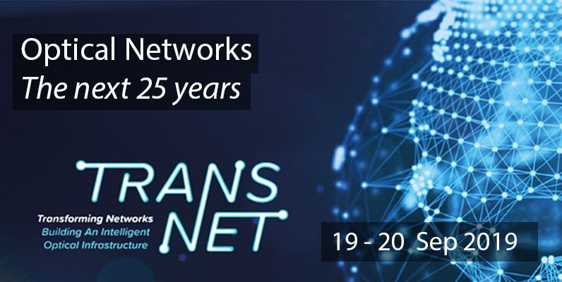 Picture of globe out of focus with network connections - text says Optical Networks, the next 25 years, 19 - 20 sept 2019. With TRANSNET text logo
