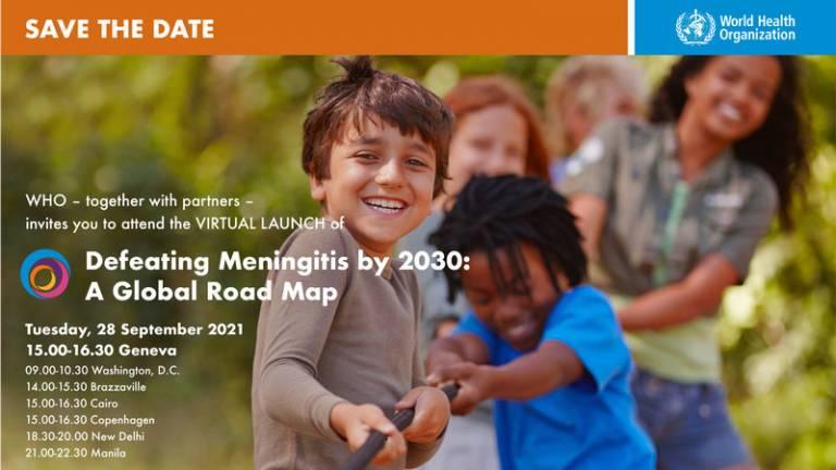 Launch of the WHO Defeating Meningitis Roadmap