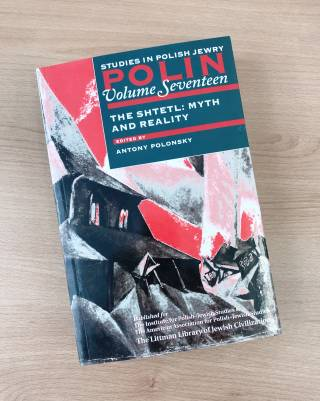 Polin: Studies in Polish Jewry Vol 17: The Shtetl: Myth and Reality book on table