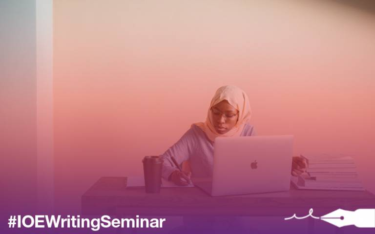 IOE Writing Seminar. Image background: Person writing in a notebook with their laptop. Keira Burton via Pexels
