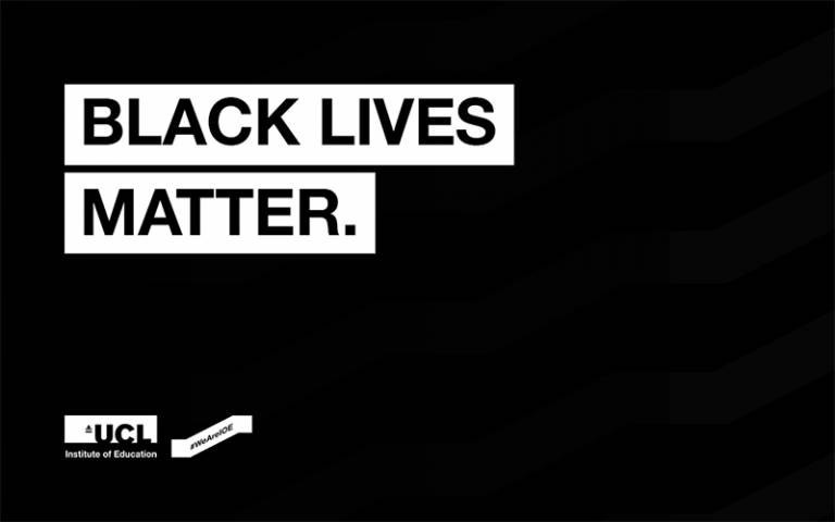 Black Lives Matter, UCL Institute of Education