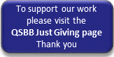 To support our work please visit the QSBB Just Giving page.  Thank you