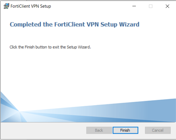 Completed the FortiClient VPN Setup Wizard