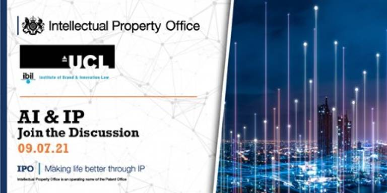 AI and IP join the discussion 09.0.21 with Intellectual Property Office and UCL logos at the top