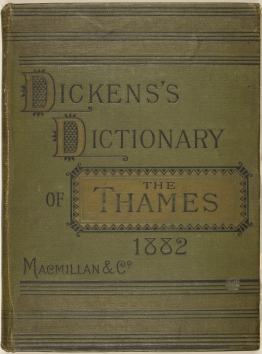 Dickens's dictionary of the Thames, from Oxford to the Nore, 1882 *