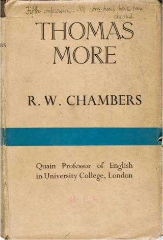 Front cover of the book 'Thomas More' by R.W. Chambers. Shelfmark: CHAMBERS COLLECTION
