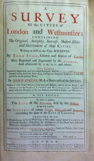 Title page from John Stow's 'A survey of the cities of London and Westminster: containing the original, antiquity, increase, modern estate and government of those cities written at first in the year MDXCVIII'. Shelfmark: LONDON HISTORY FOLIOS 1720 STO