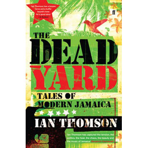The Dead Yard by Ian Thomson