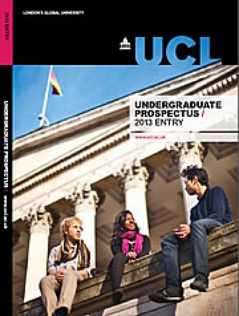 UCL Undergraduate Prospectus: 2013 entry