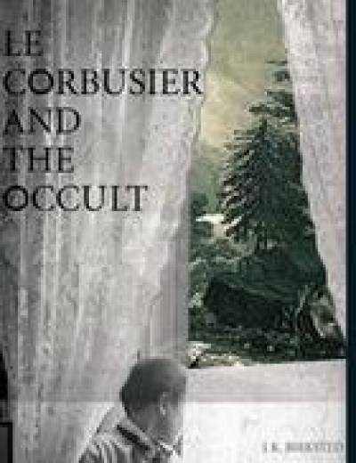 'Le Corbusier and the Occult' by JK Birksted