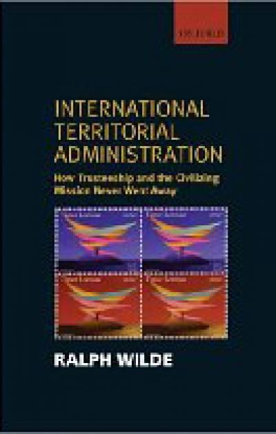 Dr Ralph Wilde, 'International Territorial Administration'