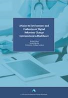 A guide to the Development and Evaluation of Digital Behaviour Change Interventions in Healthcare