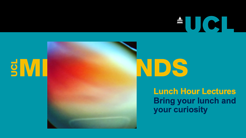 UCL Minds - Lunch Hour Lectures - Teaser