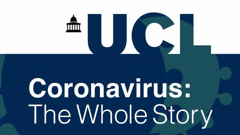 Coronavirus: The Whole Story - UCL Minds Podcast