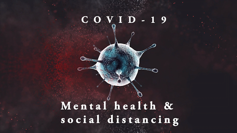 Covid-19: Mental health and social distance